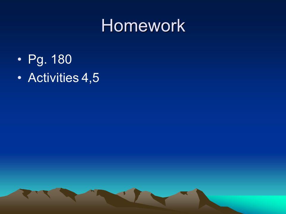 Homework Pg. 180 Activities 4,5