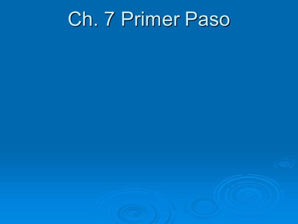 Ch. 7 Primer Paso