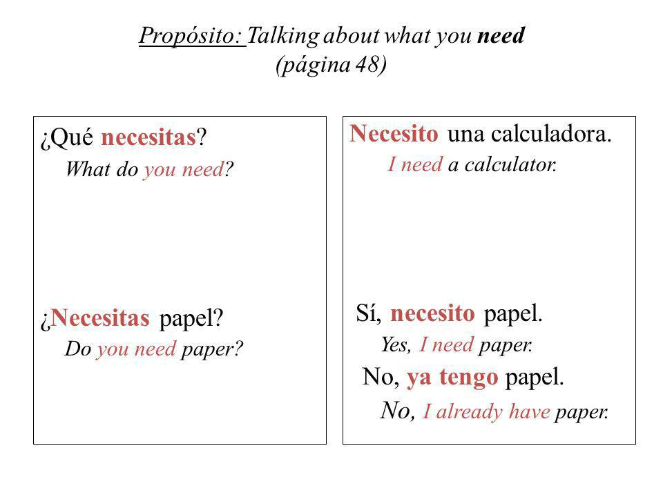 Propósito: Talking about what you need (página 48) ¿Qué necesitas.
