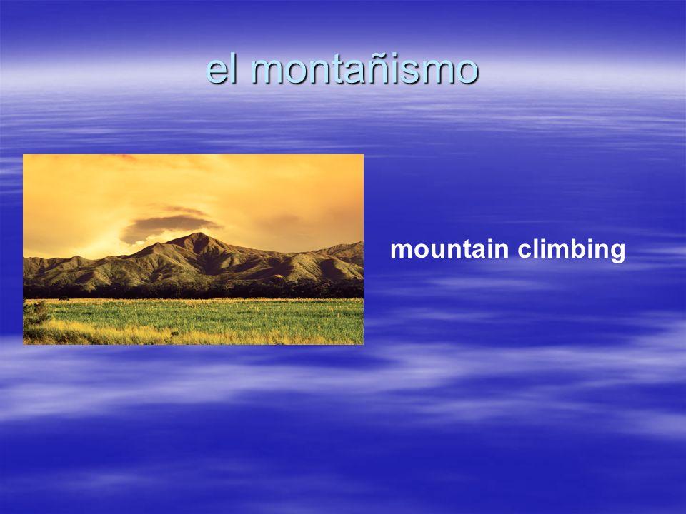 el montañismo mountain climbing