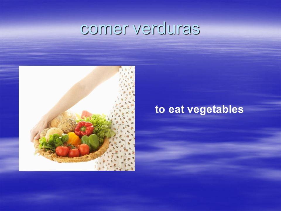 comer verduras to eat vegetables