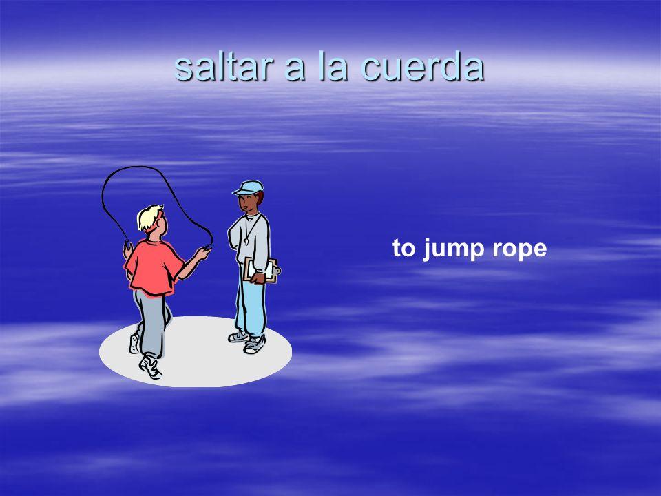saltar a la cuerda to jump rope