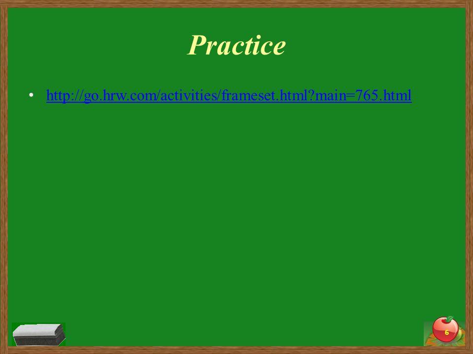 Practice http://go.hrw.com/activities/frameset.html main=765.html 6