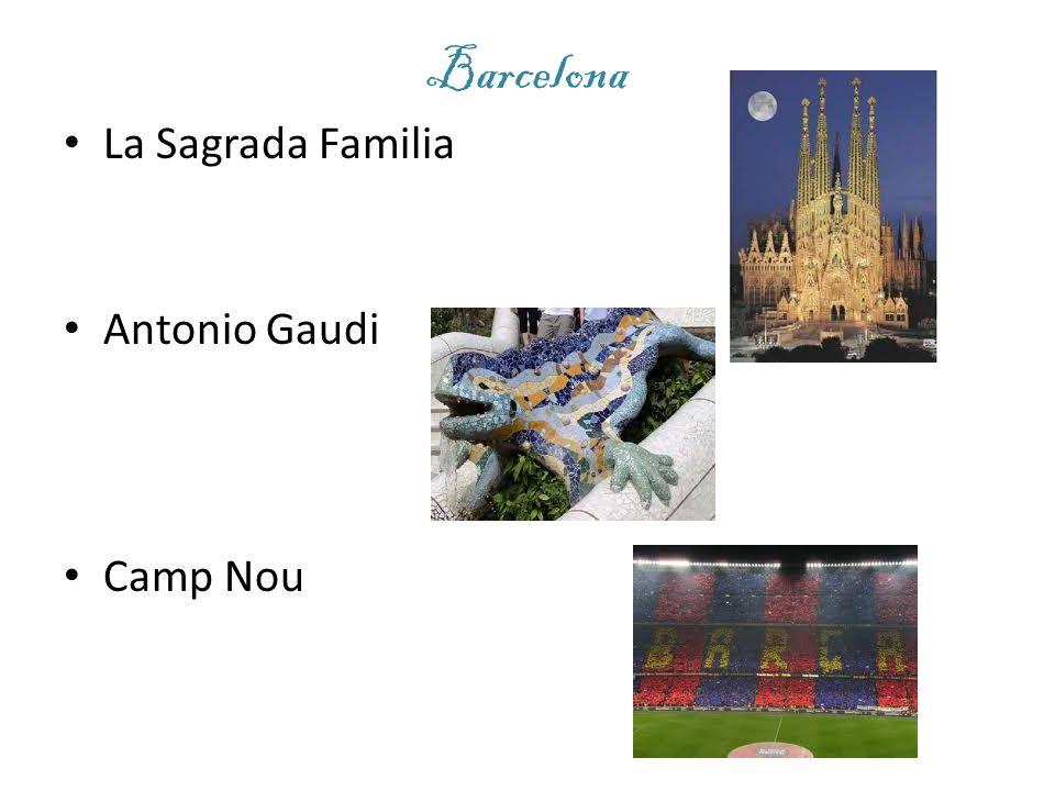 Barcelona La Sagrada Familia Antonio Gaudi Camp Nou