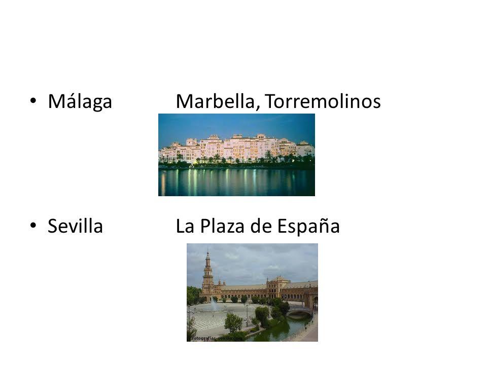 MálagaMarbella, Torremolinos SevillaLa Plaza de España