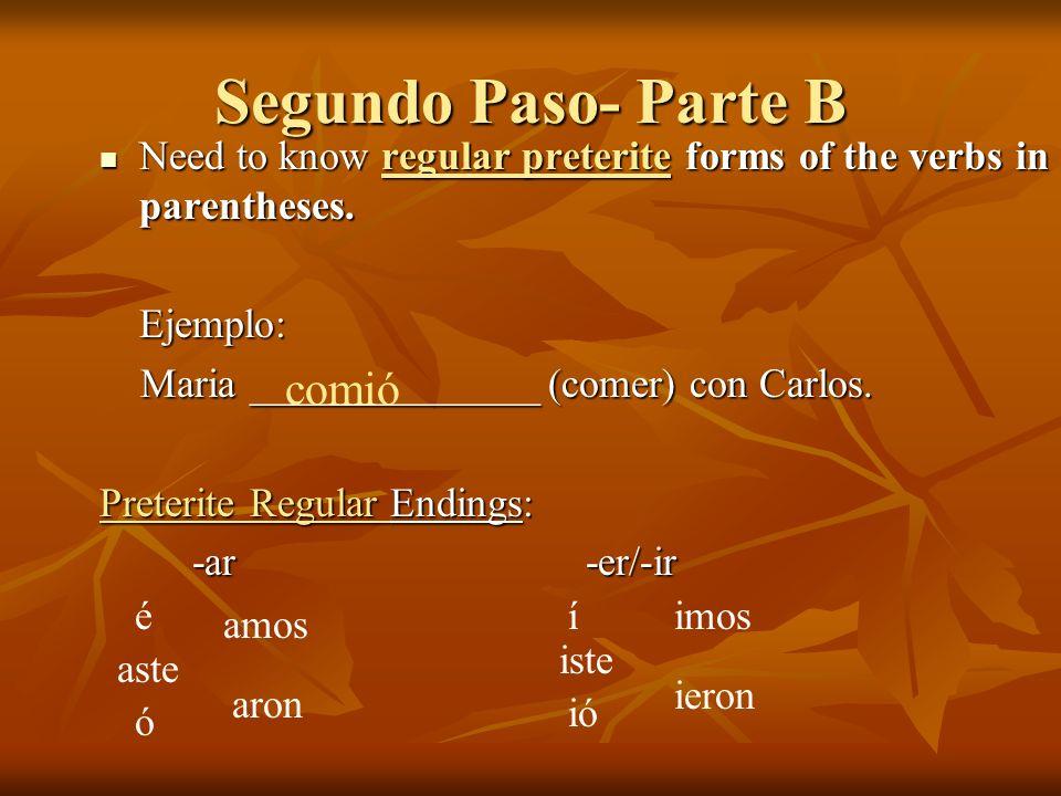 Segundo Paso- Parte C Use the correct preterite form of ir.