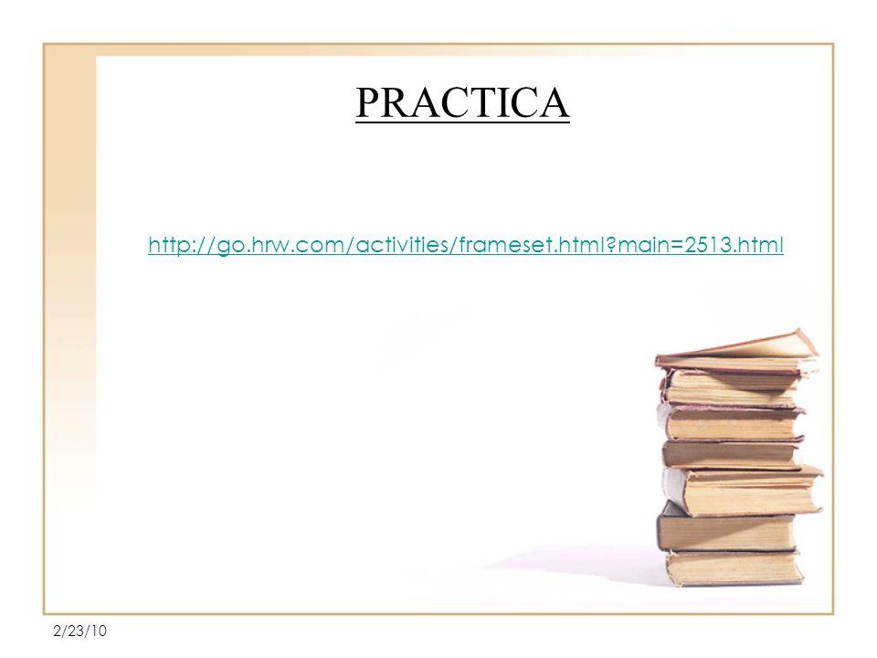 PRACTICA http://go.hrw.com/activities/frameset.html?main=2513.html 2/23/10