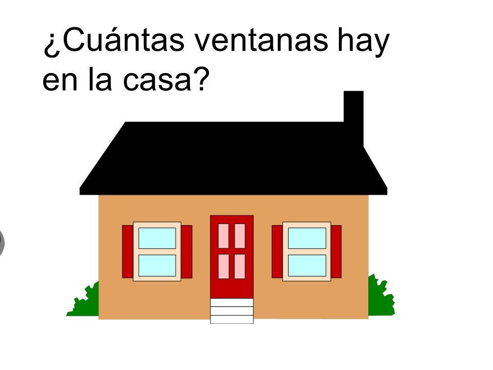 ¿Cuántas ventanas hay en la casa? 2 dos ventanas 2 dos ventanas
