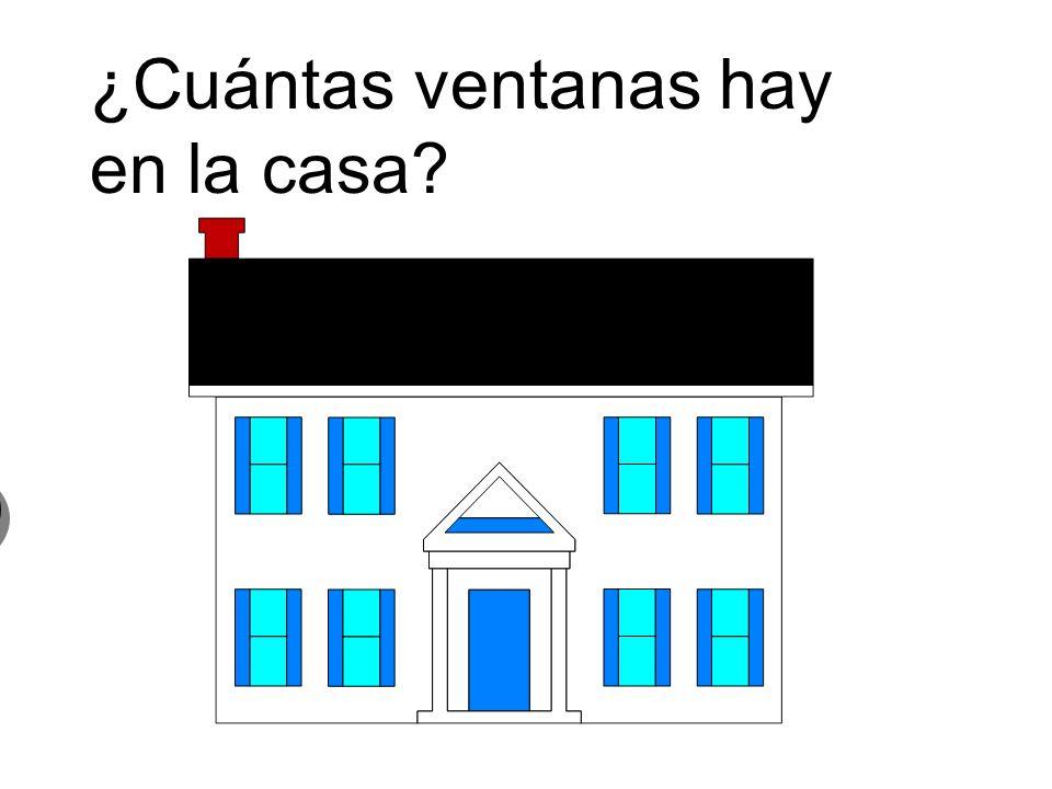 ¿Cuántas ventanas hay en la casa? 8 ocho ventanas 8 ocho ventanas