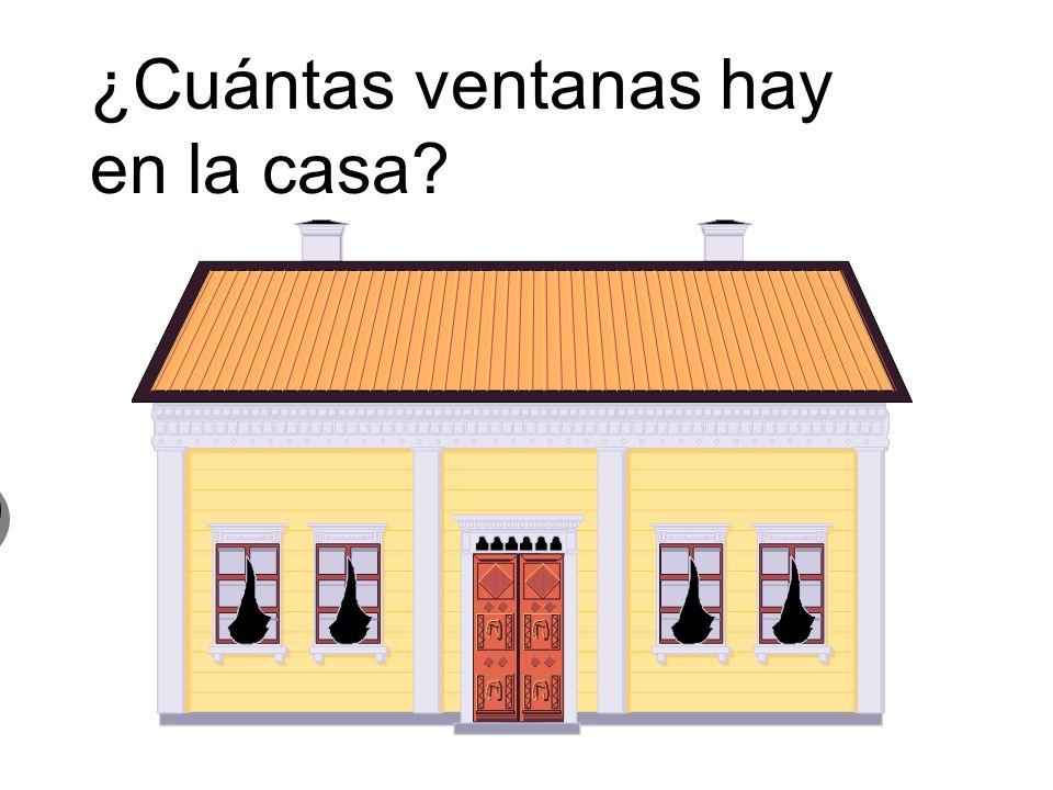 ¿Cuántas ventanas hay en la casa? 10 diez ventanas 10 diez ventanas
