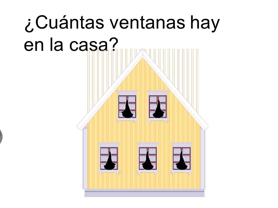 ¿Cuántas ventanas hay en la casa? 5 Cinco ventanas 5 Cinco ventanas