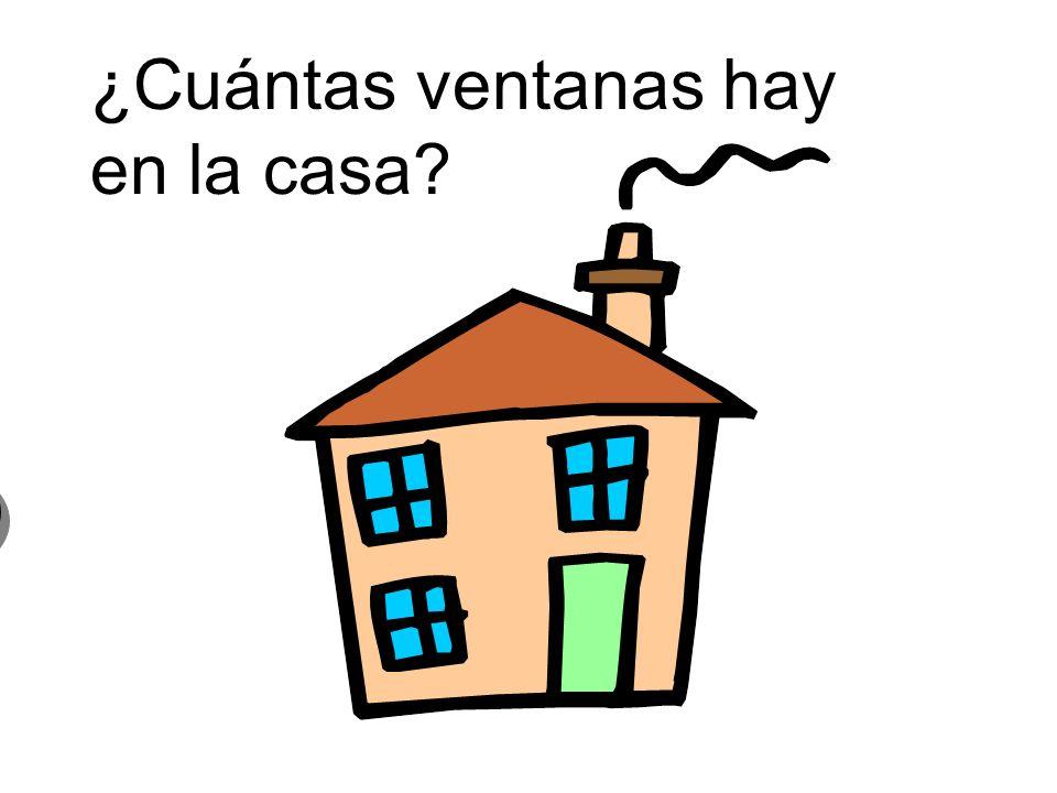 ¿Cuántas ventanas hay en la casa? 3 tres ventanas 3 tres ventanas