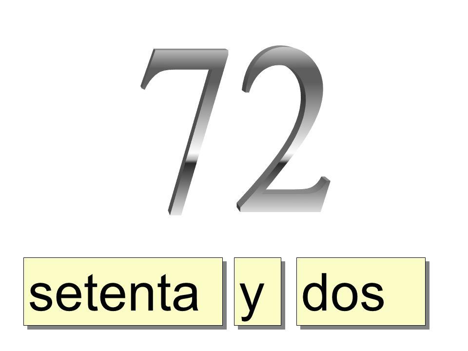 setenta y y dos