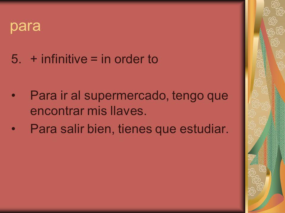 expresiones con para ¿Para qué?What for? para siempreforever No es para tanto.It isnt that bad.