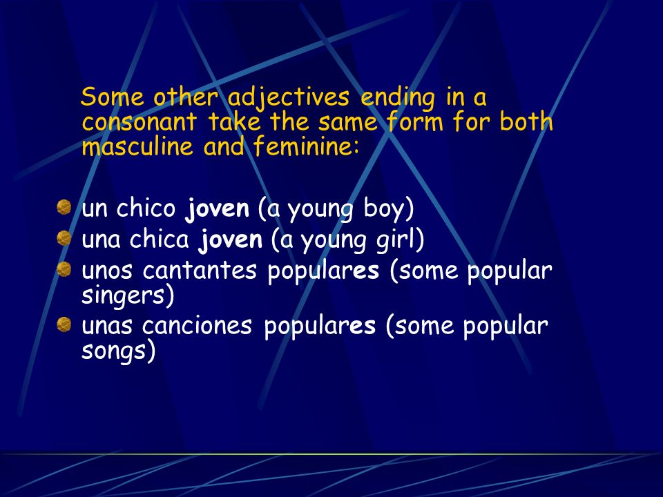 Usually descriptive adjectives follow the nouns the modify: But the tricky part is that Spanish adjectives are different from English adjectives, in English adjectives are found before the noun they modify, while in Spanish usually they re found after the noun they modify.