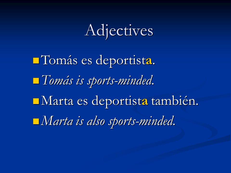Adjectives Tomás es deportista.Tomás es deportista.