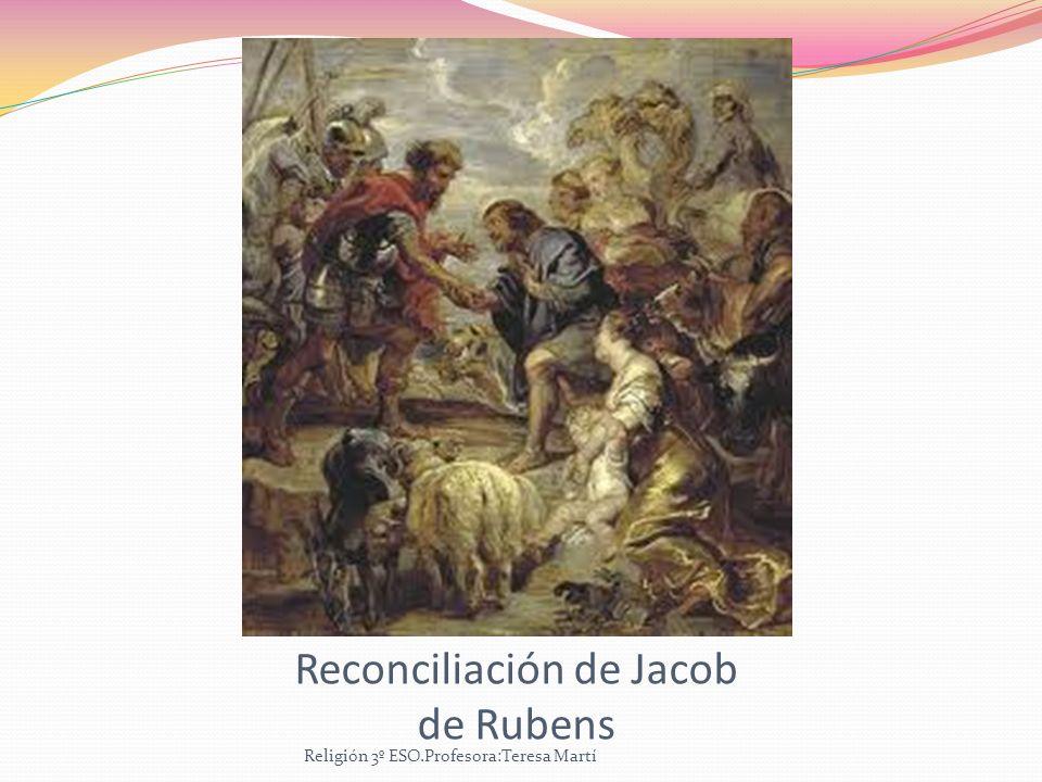Reconciliación de Jacob de Rubens Religión 3º ESO.Profesora:Teresa Martí