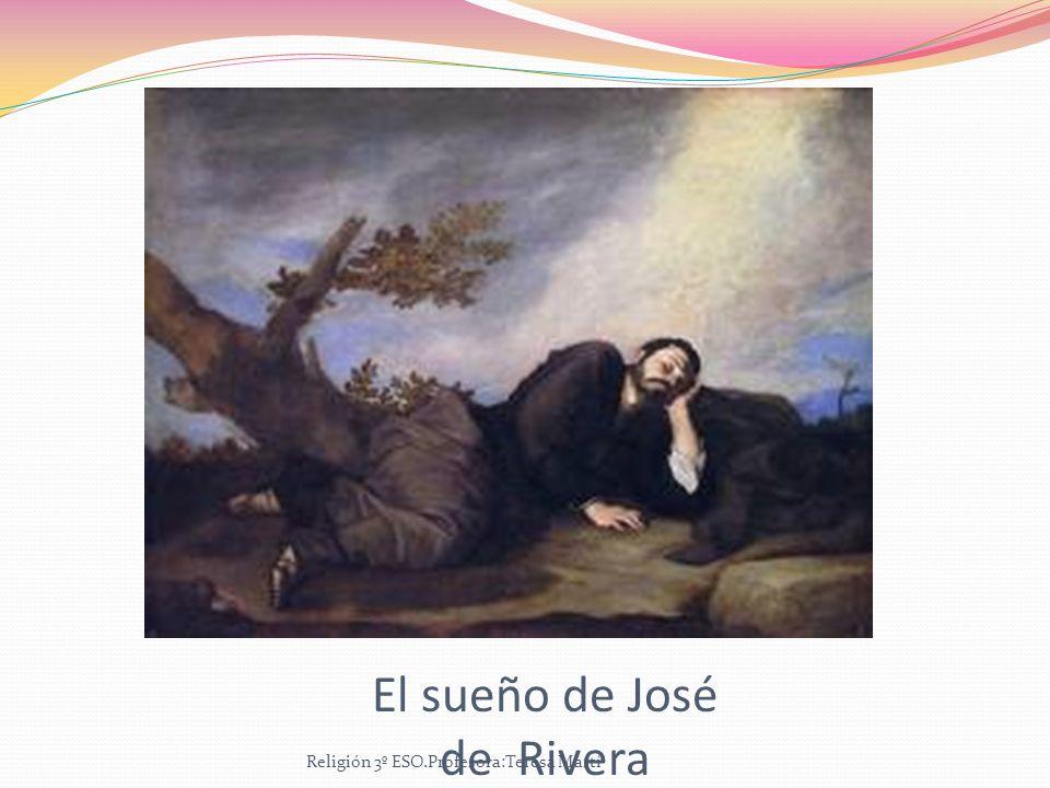 El sueño de José de Rivera Religión 3º ESO.Profesora:Teresa Martí