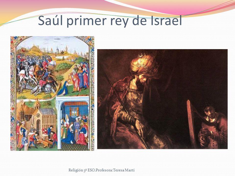 Saúl primer rey de Israel Religión 3º ESO.Profesora:Teresa Martí