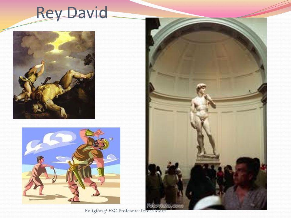 Rey David Religión 3º ESO.Profesora:Teresa Martí