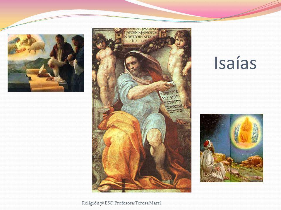 Isaías Religión 3º ESO.Profesora:Teresa Martí