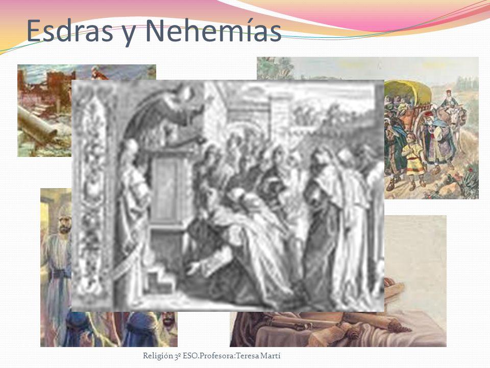 Esdras y Nehemías Religión 3º ESO.Profesora:Teresa Martí