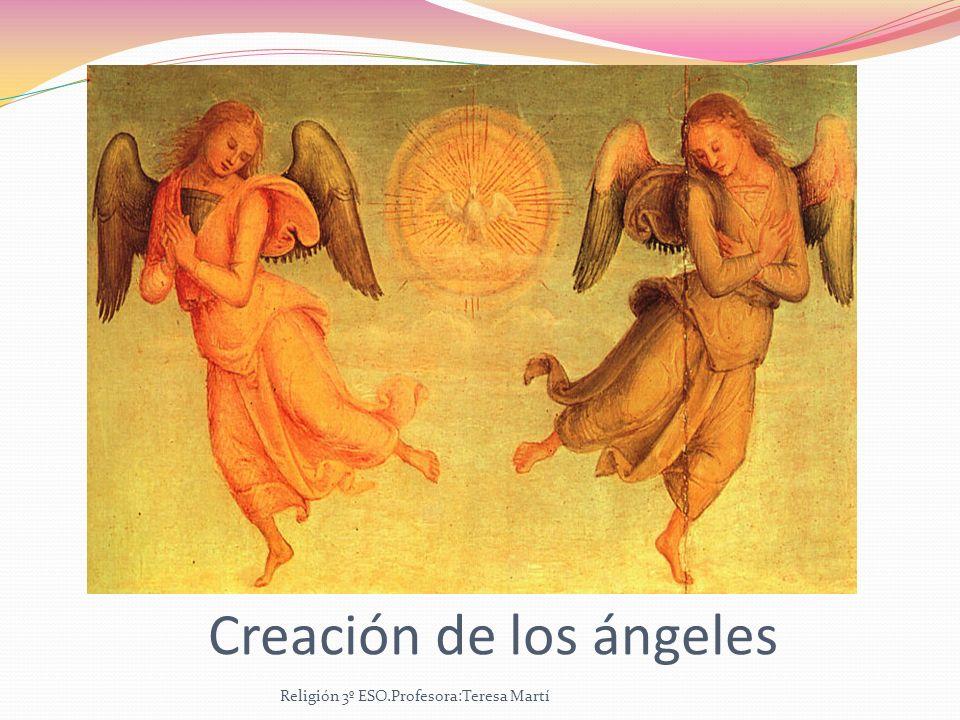 Creación de los ángeles Religión 3º ESO.Profesora:Teresa Martí