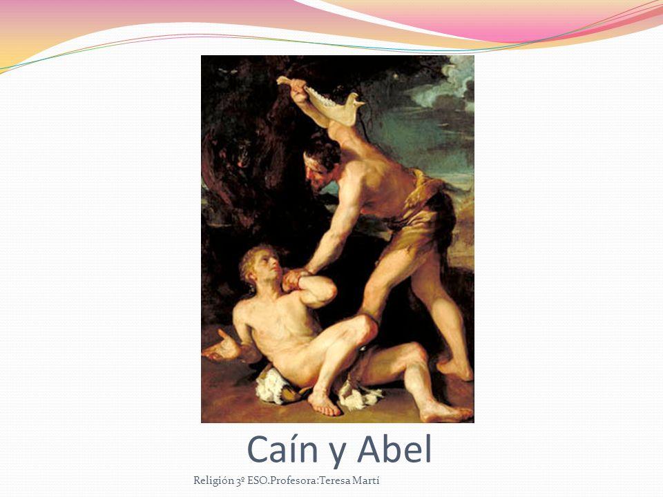 Caín y Abel Religión 3º ESO.Profesora:Teresa Martí