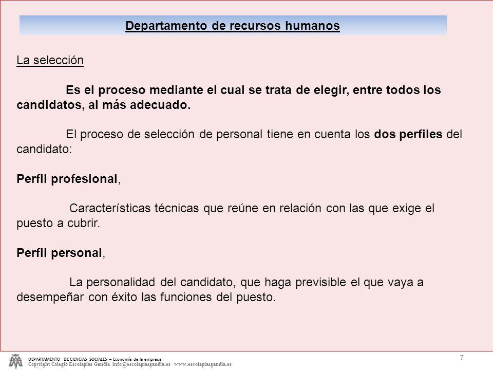 DEPARTAMENTO DE CIENCIAS SOCIALES – Economía de la empresa Copyright Colegio Escolapias Gandia info@escolapiasgandia.es www.escolapiasgandia.es 7 Depa