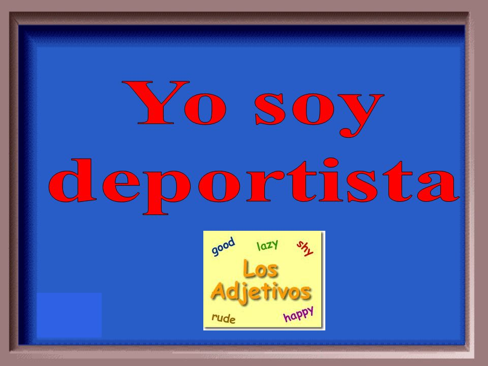 liked Read the statement and attach an adjective based upon that activity being liked Me gusta practicar deportes.