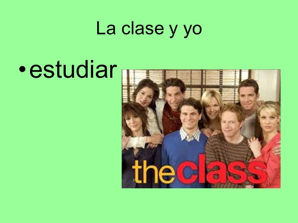 La clase y yo estudiar