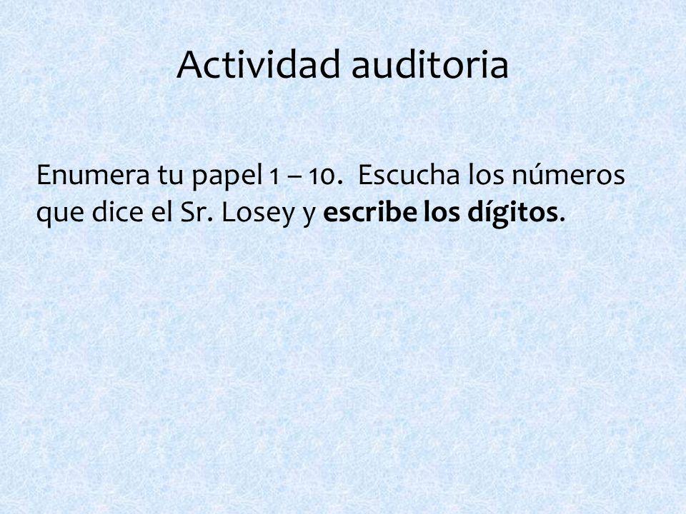 Actividad auditoria Enumera tu papel 1 – 10. Escucha los números que dice el Sr.