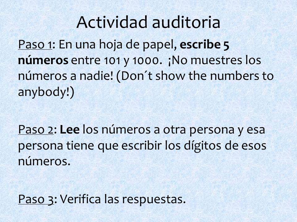 Actividad auditoria Paso 1: En una hoja de papel, escribe 5 números entre 101 y 1000.