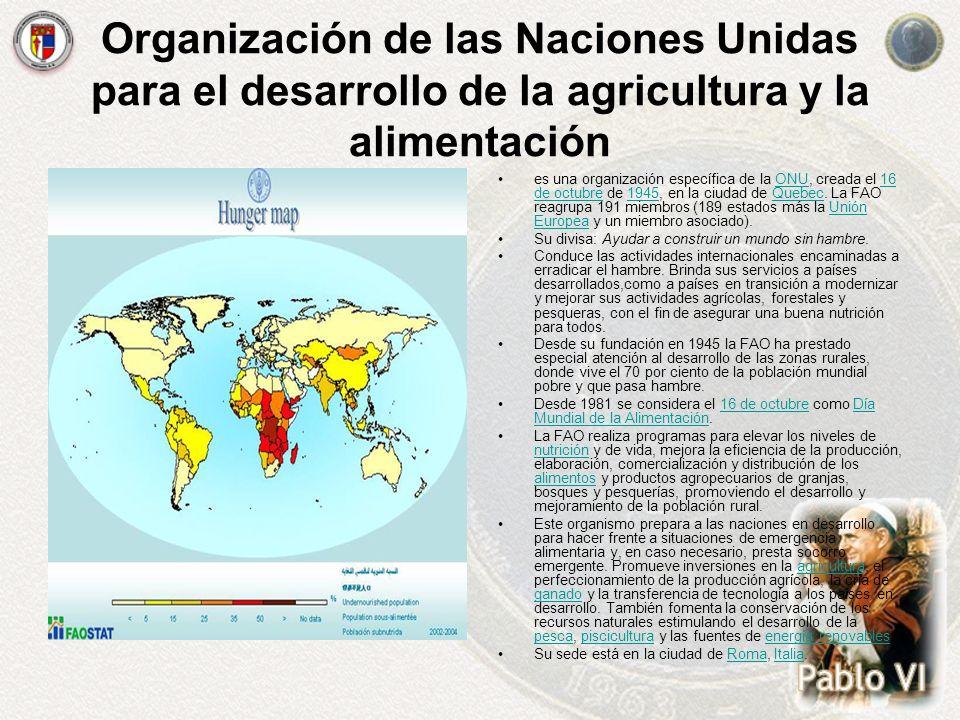Organización de las Naciones Unidas para el desarrollo de la agricultura y la alimentación es una organización específica de la ONU, creada el 16 de o