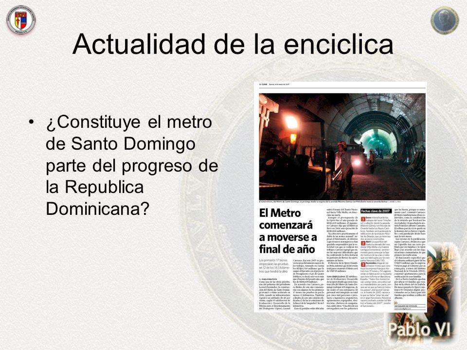 Actualidad de la enciclica ¿Constituye el metro de Santo Domingo parte del progreso de la Republica Dominicana?