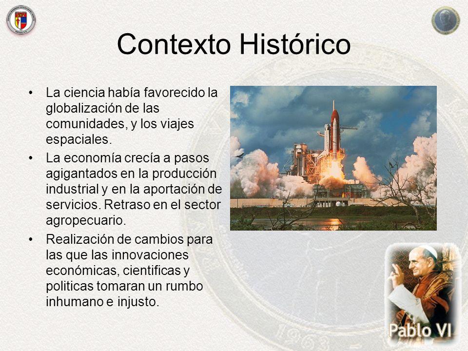 Contexto Histórico La ciencia había favorecido la globalización de las comunidades, y los viajes espaciales. La economía crecía a pasos agigantados en