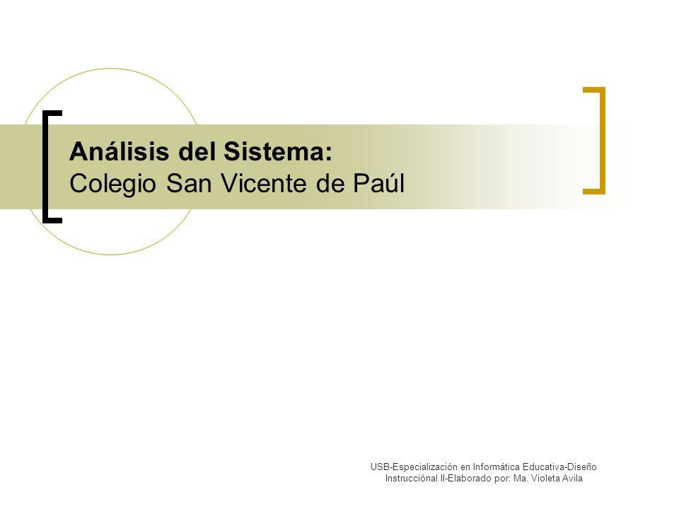 Colegio San Vicente de Paúl Objetivo: Formar y educar de manera integral a niños, adolescentes y jóvenes, inculcando en ellos el ideal de vida cristiana.
