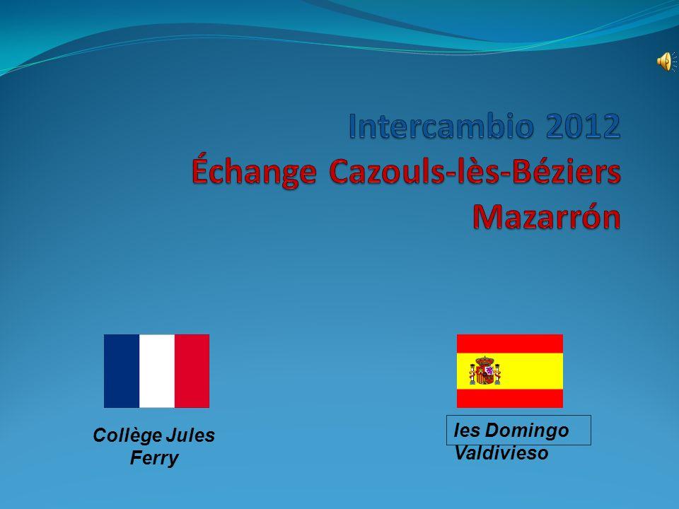 Jueves 22 6h00: IES Domingo Valdivieso Salida para Cazouls Distancia: 933 km Tiempo : 13 h 19h30?:Llegada al Colegio Jules Ferry de Cazouls