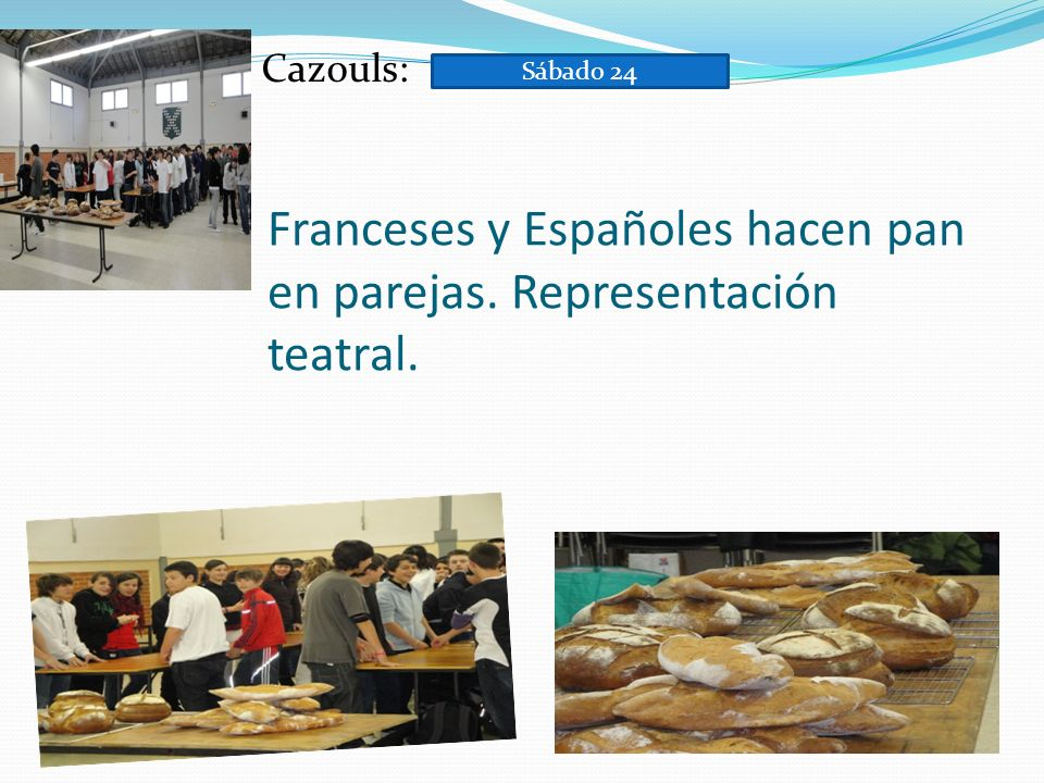 Franceses y Españoles hacen pan en parejas. Representación teatral. Cazouls: Sábado 24