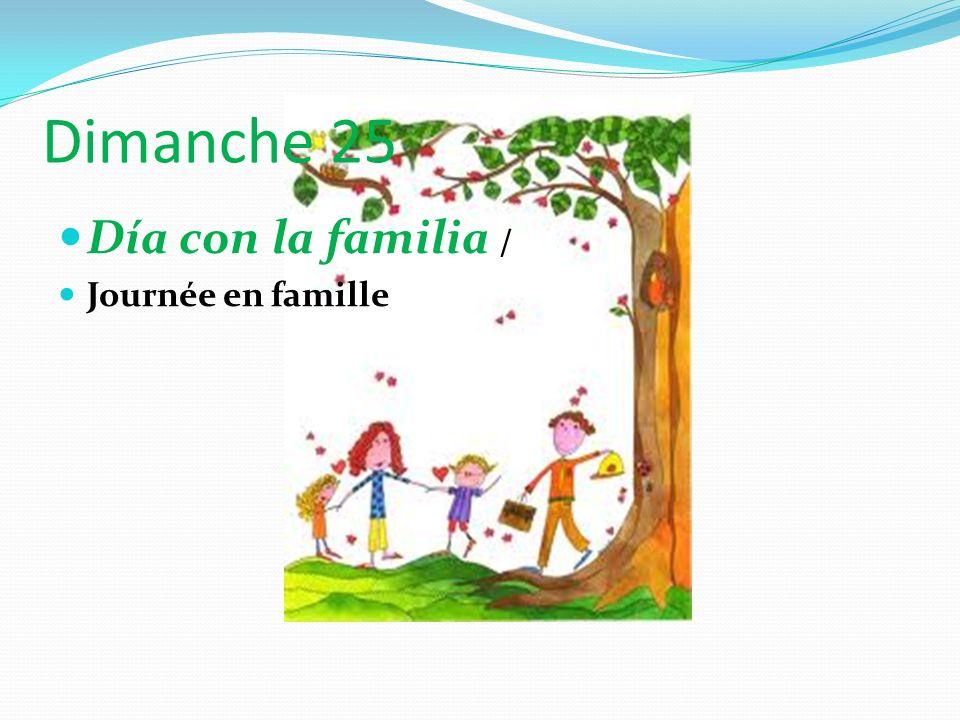 Dimanche 25 Día con la familia / Journée en famille
