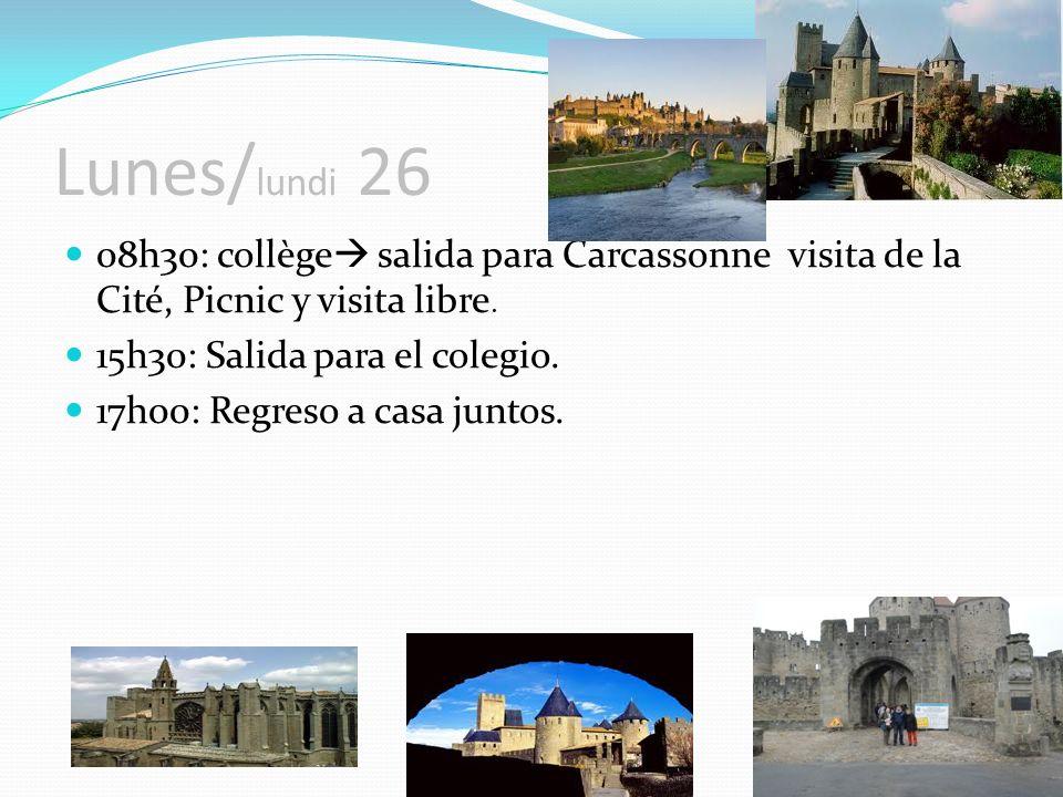 Lunes/ lundi 26 08h30: collège salida para Carcassonne visita de la Cité, Picnic y visita libre.