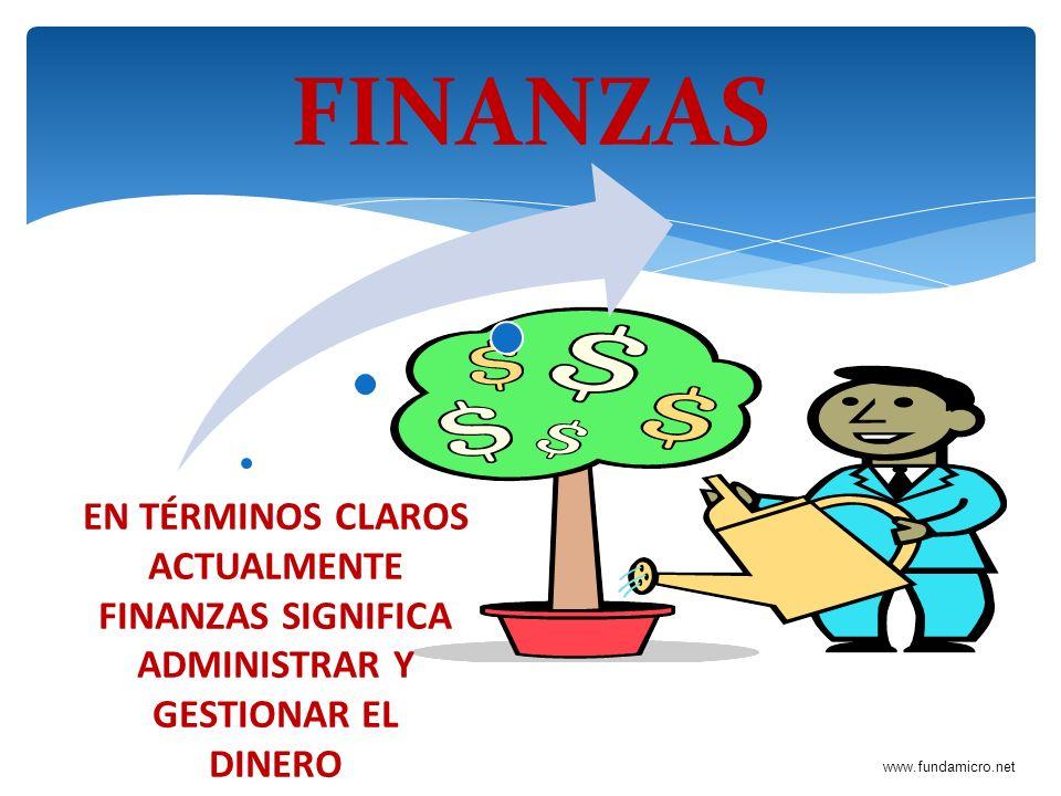 www.fundamicro.net FINANZAS INVERSIONES GESTION INGRESOSGASTOS BENEFICIOS Recursos