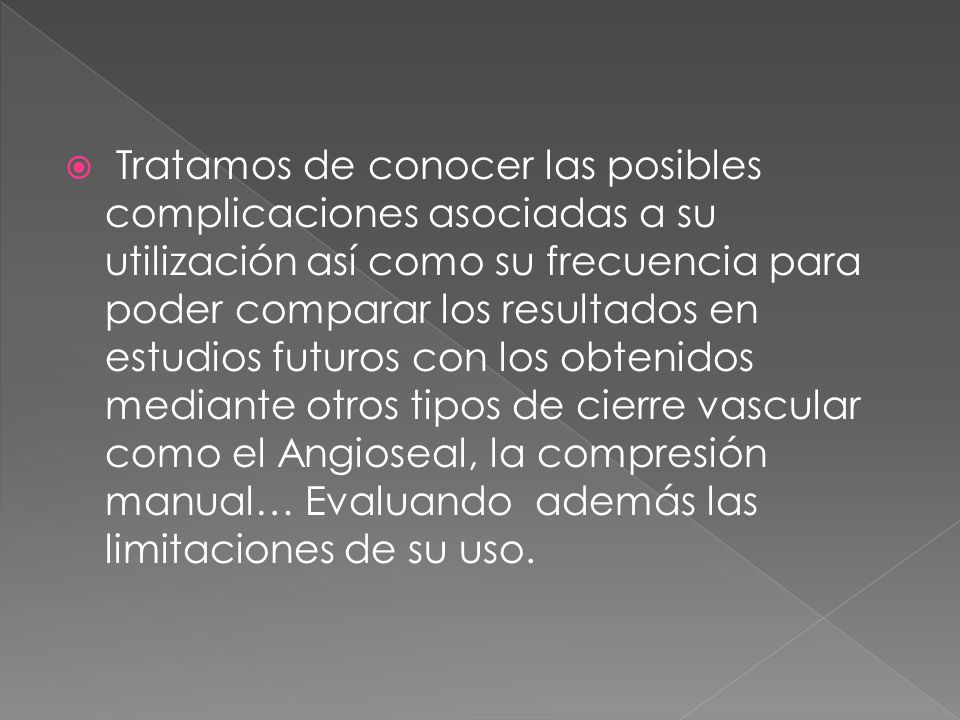 Se realizó un estudio prospectivo con 50 pacientes sometidos a distintos procesos,tanto diagnósticos como terapéuticos, de cateterización percutánea a través de la arteria femoral común en el Servicio de Radiología Intervencionista del Hospital Xeral-Calde de Lugo entre abril y octubre del 2005.