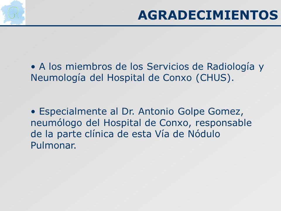 AGRADECIMIENTOS A los miembros de los Servicios de Radiología y Neumología del Hospital de Conxo (CHUS). Especialmente al Dr. Antonio Golpe Gomez, neu