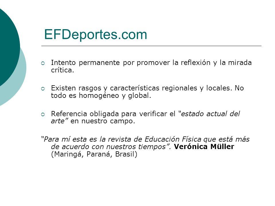 EFDeportes.com Intento permanente por promover la reflexión y la mirada crítica. Existen rasgos y características regionales y locales. No todo es hom