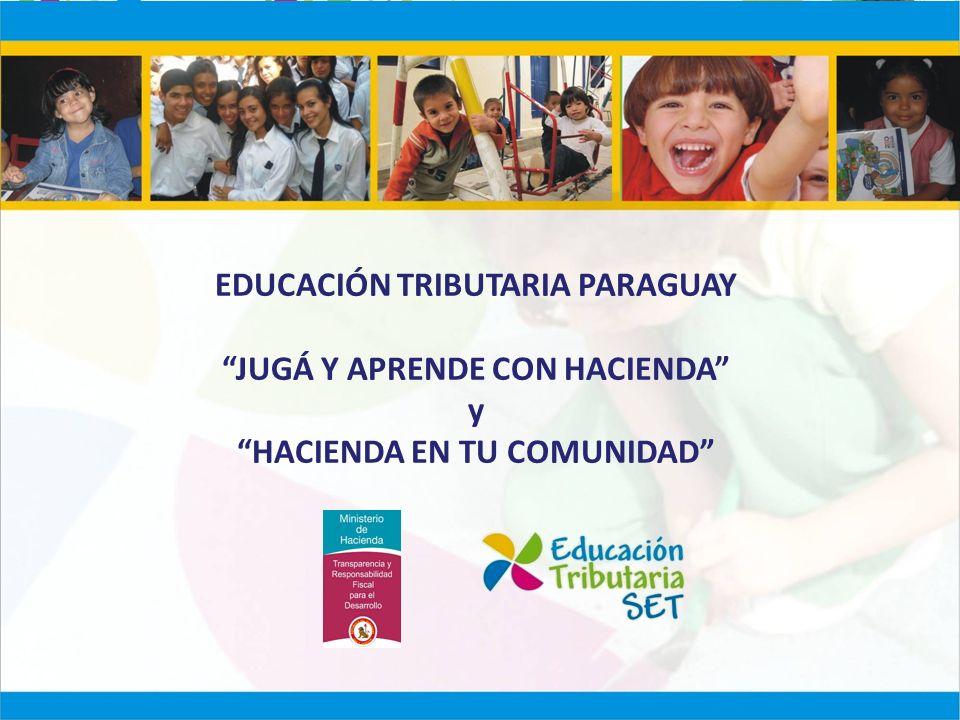 EDUCACIÓN TRIBUTARIA PARAGUAY JUGÁ Y APRENDE CON HACIENDA y HACIENDA EN TU COMUNIDAD