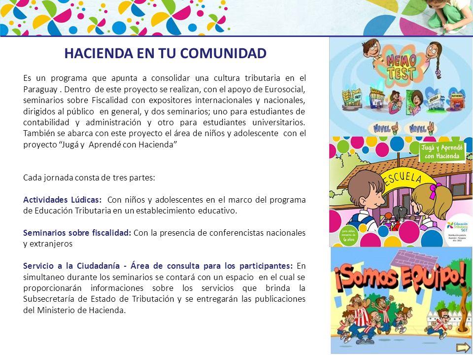Es un programa que apunta a consolidar una cultura tributaria en el Paraguay. Dentro de este proyecto se realizan, con el apoyo de Eurosocial, seminar