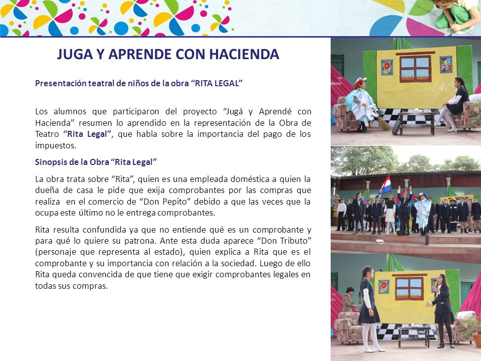 Presentación teatral de niños de la obra RITA LEGAL Los alumnos que participaron del proyecto Jugá y Aprendé con Hacienda resumen lo aprendido en la r