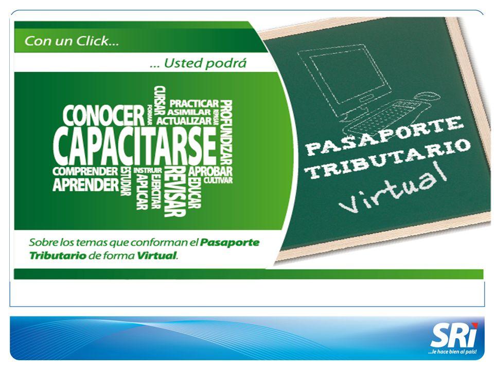 Objetivo El programa Pasaporte Tributario Virtual es la alternativa que presenta el SRI para que el ciudadano se forme en materia tributaria desde la comodidad de su casa, oficina o negocio, a través del Internet, debiendo asistir únicamente por tres ocasiones de forma presencial para complementar su formación y así poder obtener el certificado de aprobación al programa.