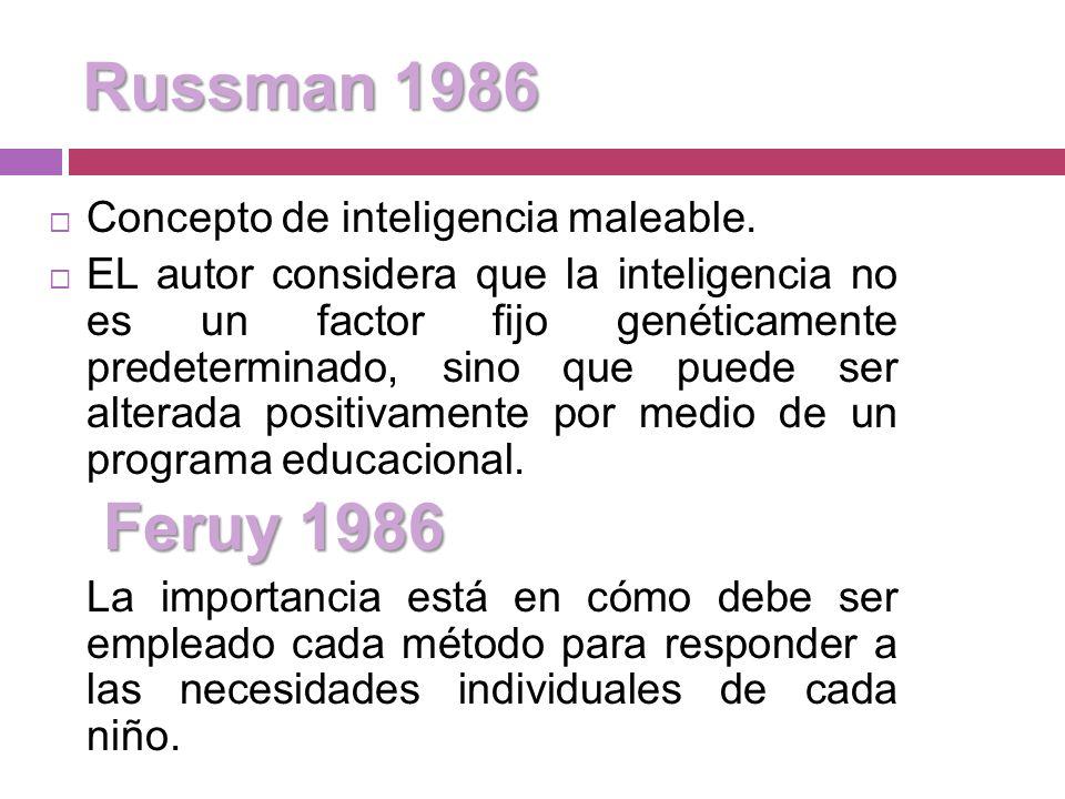 Objetivo principal de la Estimulación Temprana Russman (1986): Russman (1986): Planear cuidadosamente su abordaje desde antes de el inicio cumpliendo